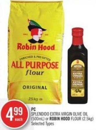 PC Splendido Extra Virgin Olive Oil (500ml) or Robin Hood Flour (2.5kg)