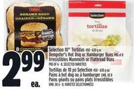 Selection 10in Tortillas 450 - 630 g or Dempster's Hot Dog Or Hamburger Buns Pkg Of 8 Irresistibles Mammoth Or Flatbread Buns Pkg Of 6 - 8