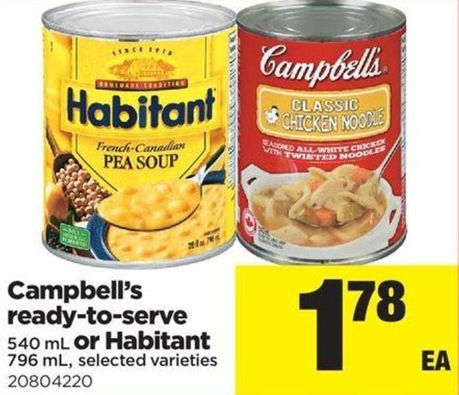 Campbell's Ready-to-serve - 540 mL or Habitant - 796 mL