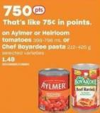 Aylmer Or Heirloom Tomatoes 398-796 Ml Or Chef Boyardee Pasta 212-425 G