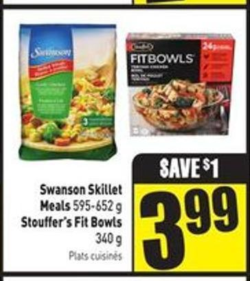 Swanson Skillet Meals 595-652 g Stouffer's Fit Bowls