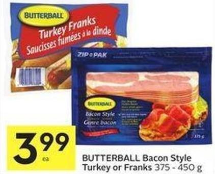 Butterball Bacon Style Turkey or Franks 375 - 450 g