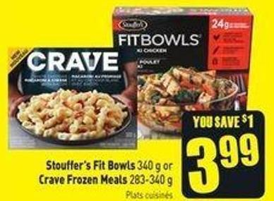 Stouffer's Fit Bowls 340 g or Crave Frozen Meals 283-340 g Plats Cuisinés