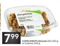 Compliments Almonds 250-400 g or Cashews 300 g