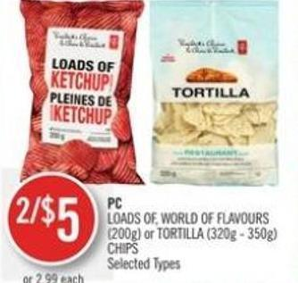 PC Loads Of - World Of Flavours (200g) or Tortilla (320g - 350g) Chips