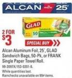 Alcan Aluminum Foil - 25´ - Glad Sandwich Bags - 50-pk - or Frank Single Paper Towel Roll