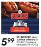 Schneiders Juicy Jumbos Wieners or Smoked Sausages Selected 375-400 g