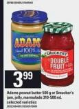 Adams Peanut Butter - 500 G Or Smucker's Jam - Jelly - Marmalade - 310-500 Ml