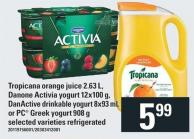Tropicana Orange Juice 2.63 L - Danone Activia Yogurt 12x100 g - Danactive Drinkable Yogurt 8x93 mL or PC Greek Yogurt 908 g