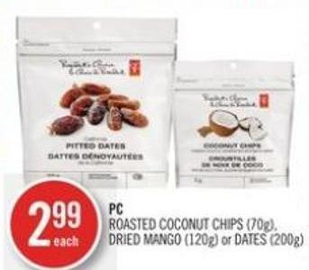 PC  Roasted Coconut Chips (70g) - Dried Mango (120g) or Dates (200g)