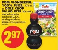 POM Wonderful 100% Juice - 473 mL or Dole Chop Salad Kits - 306-408 g
