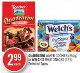 Quadratini Wafer Cookies (250g) or Welch's Fruit Snacks (12's)