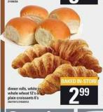 Dinner Rolls - White Or Whole Wheat - 12's Or Plain Croissants - 6's