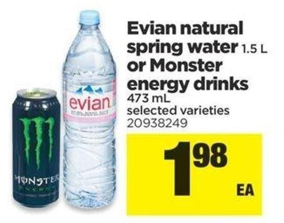 Evian Natural Spring Water - 1.5 L Or Monster Energy Drinks - 473 Ml