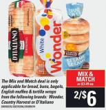 The Mix And Match Deal Is Only Applicable For Bread - Buns - Bagels - English Muffins & Tortilla Wraps From The Following Brands: Wonder - Country Harvest Or D'italiano