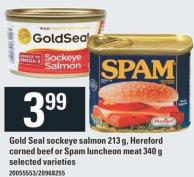 Gold Seal Sockeye Salmon 213 g - Hereford Corned Beef Or Spam Luncheon Meat 340 g