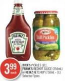 Bick's Pickles (1l) - Frank's Redhot Sauce (354ml) or Heinz Ketchup (750ml - 1l)