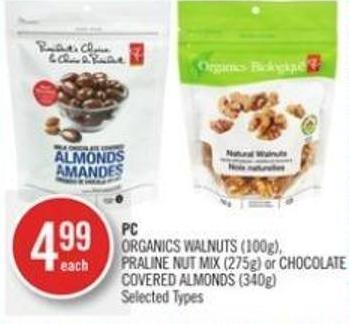 PC Organics Walnuts (100g) Praline Nut Mix (275g) or Chocolate Covered Almonds (340g)