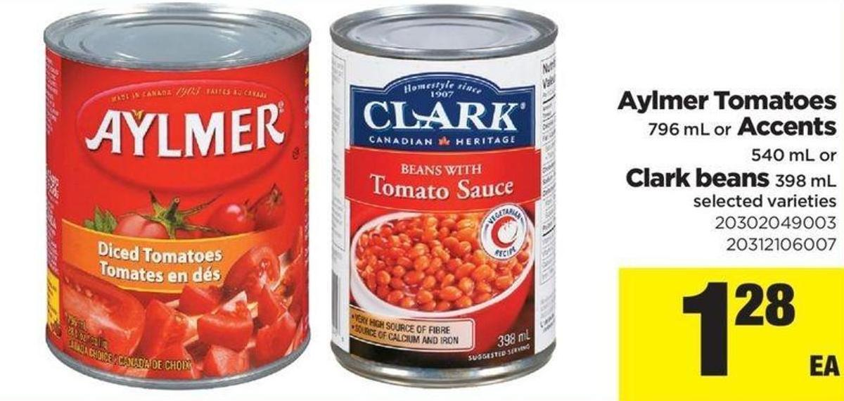 Aylmer Tomatoes - 796 ml Or Accents - 540 ml Or Clark Beans - 398 ml