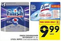 Finish Dishwasher Detergent 45 - 60's Or Lysol Wipes 3 X 80's