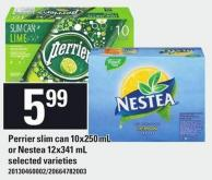 Perrier Slim Can - 10x250 Ml Or Nestea - 12x341 Ml