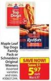 Maple Leaf Top Dogs Family Pack or Schneiders Original Wieners