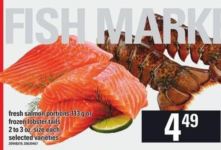 Fresh Salmon Portions 113 G Or Frozen Lobster Tails 2 To 3 Oz. Size