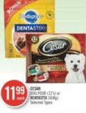 Cesar Dog Food (12's) or Dentastix (608g)