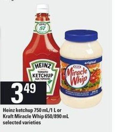 Heinz Ketchup 750 Ml/1 L or Kraft Miracle Whip 650/890 mL