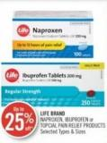 Life Brand  Naproxen - Ibuprofen or Topcial Pain Relief Products