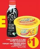 I Can't Believe It's Not Butter Margarine 454 G - Or Yoplait Yop Protein Shake Or Smoothie 250 Ml