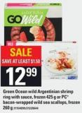 Green Ocean Wild Argentinian Shrimp Ring With Sauce - Frozen 425 G Or PC Bacon-wrapped Wild Sea Scallops - Frozen 260 G