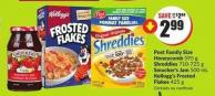 Post Family Size Honeycomb 595 g Shreddies 710-725 g Smucker's Jam 500 mL Kellogg's Frosted Flakes 425 g
