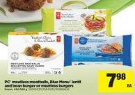 PC Meatless Meatballs - Blue Menu Lentil And Bean Burger Or Meatless Burgers - 454/568 g