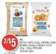 PC Kettle Chips (220g) - Popping Corn Kernels (850g) or Ready To Eat (99g - 220g) Popcorn