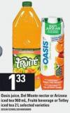 Oasis Juice - Del Monte Nectar Or Arizona Iced Tea 960 Ml - Fruité Beverage Or Tetley Iced Tea 2 L
