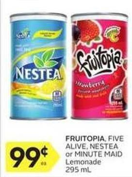 Fruitopia - Five Alive - Nestea or Minute Maid Lemonade 295 mL