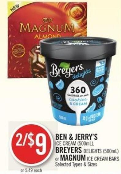 Ben & Jerry's  Ice Cream (500ml) - Breyers Delights (500ml) or Magnum Ice Cream Bars