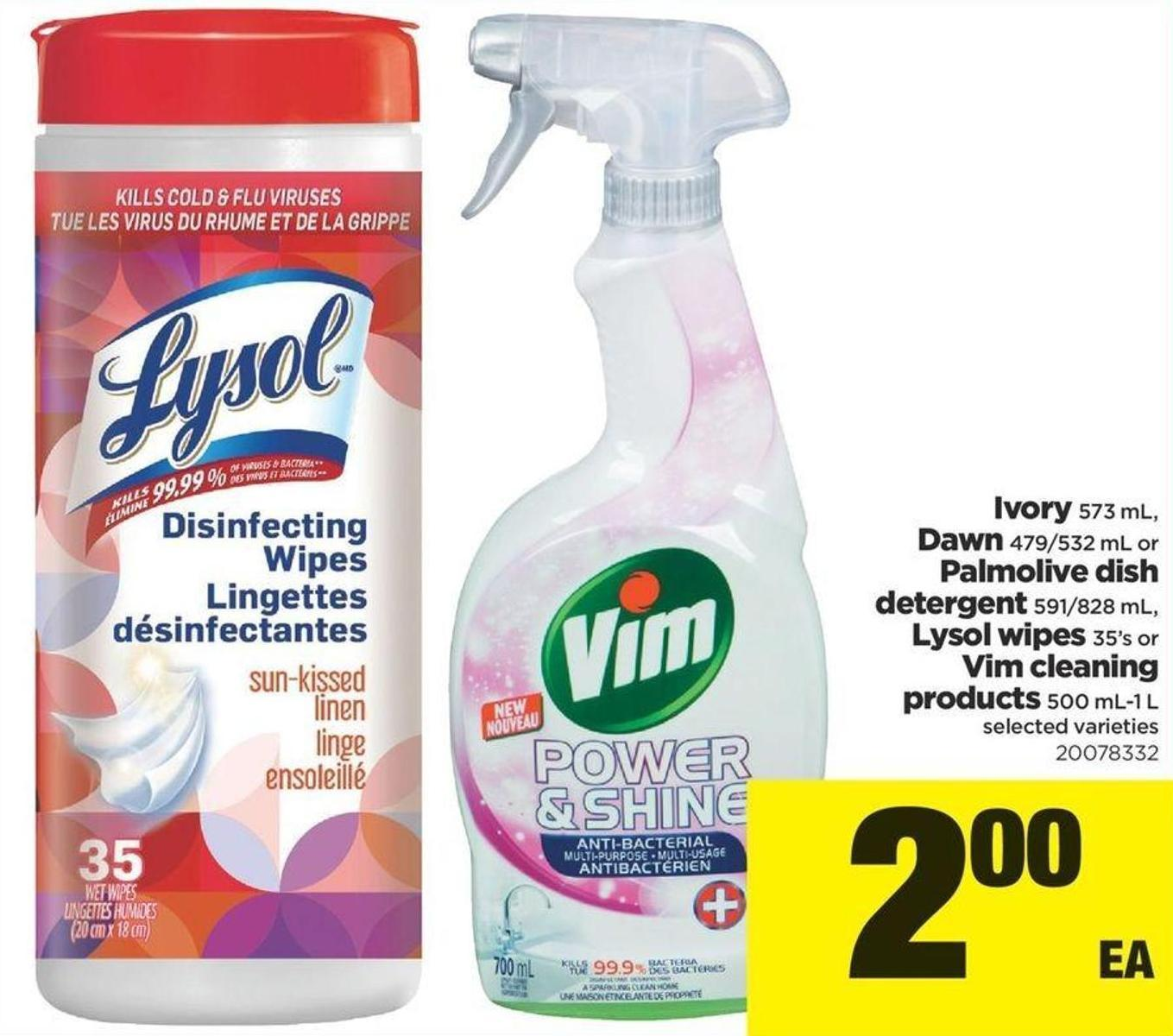 Ivory - 573 Ml - Dawn - 479/532 Ml Or Palmolive Dish Detergent - 591/828 Ml - Lysol Wipes - 35's Or Vim Cleaning Products - 500 Ml-1 L