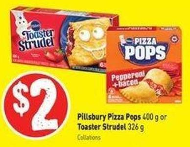 Pillsbury Pizza Pops 400 g or Toaster Strudel 326 g