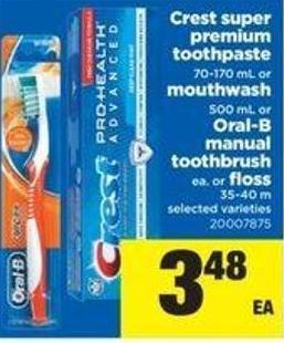 Crest Super Premium Toothpaste - 70-170 Ml Or Mouthwash - 500 Ml Or Oral-b Manual Toothbrush Or Floss - 35-40 M