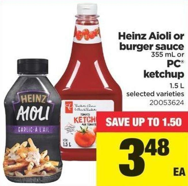 Heinz Aioli Or Burger Sauce - 355 Ml Or PC Ketchup - 1.5 L