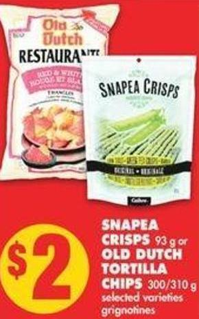 Snapea Crisps 93 G Or Old Dutch Tortilla Chips 300/310 G