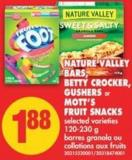 Nature Valley Bars - Betty Crocker - Gushers or Mott's Fruit Snacks - 120-230 g