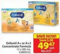 Enfamil A+ or A+2 Concentrated Formula