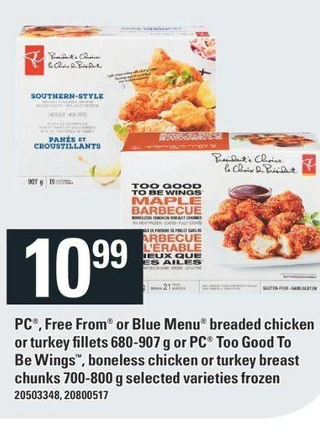 PC - Free From Or Blue Menu Breaded Chicken Or Turkey Fillets 680-907 G Or PC Too Good To Be Wings - Boneless Chicken Or Turkey Breast Chunks 700-800 G