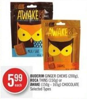 Buderim Ginger Chews (200g) - Roca Thins (150g) or Awake (150g - 165g) Chocolate