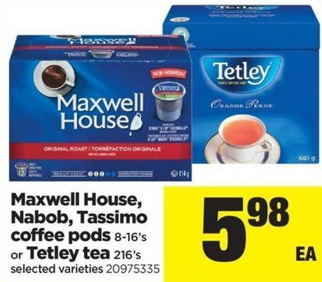 Maxwell House - Nabob - Tassimo Coffee PODS - 8-16's Or Tetley Tea - 216's