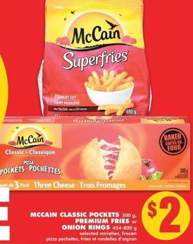 Mccain Classic Pockets 300 G - Premium Fries Or Onion Rings 454-800 G