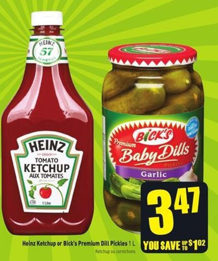 Heinz Ketchup or Bick's Premium Dill Pickles 1 L